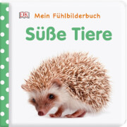 Mein Fühlbilderbuch. Süße Tiere. Für Kinder ab 6 Jahre.